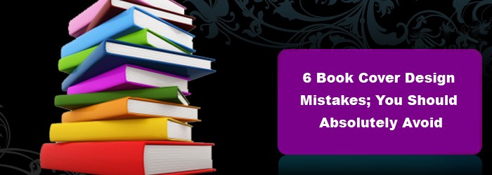 6 Book Cover Design Mistakes - You Should Avoid